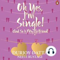 Oh Yes, I'm Single