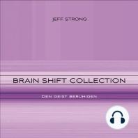 Brain Shift Collection - den Geist beruhigen