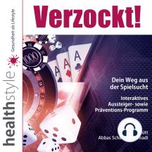 Verzockt!: Dein Weg aus der Spielsucht – Interaktives Aussteiger- sowie Präventions-Programm