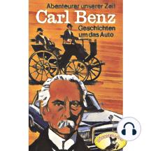 Abenteurer unserer Zeit, Carl Benz