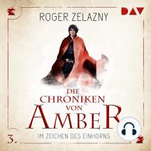 Im Zeichen des Einhorns - Die Chroniken von Amber, Teil 3