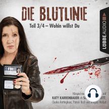 Die Blutlinie, Folge 3: Wohin willst du?