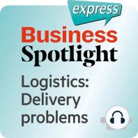 Business Spotlight express – Logistik – Lieferprobleme