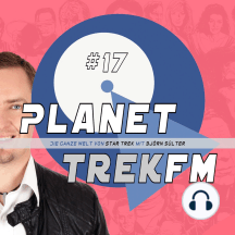 Planet Trek fm #17 - Die ganze Welt von Star Trek: Star Trek: Enterprise - Staffel 1: 26 Episoden in 105 Minuten