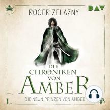 Die neun Prinzen von Amber - Die Chroniken von Amber, Teil 1