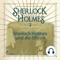 Sherlock Holmes, Sherlock Holmes und die Ohren