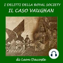 I delitti della Royal Society: il caso Vaughan