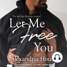 Let Me Free You: The McClain Brothers, Book 4