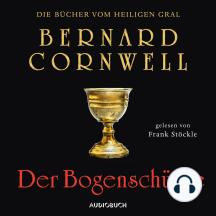 Der Bogenschütze - Die Bücher vom heiligen Gral 1