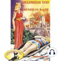 Die Nibelungen-Sage, 2: Siegfrieds Tod und Kriemhilds Rache