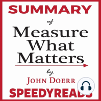 """Summary of """"Measure What Matters"""" by John Doerr: How Google, Bono, and the Gates Foundation Rock the World with OKRs — Finish Entire Book in 15 Minutes"""