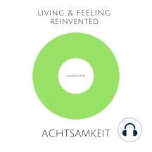 Achtsamkeit: Achtsamkeitsübungen für mehr Gelassenheit, Klarheit und Lebensfreude: mindMAGIXX® - Living & Feeling Reinvented