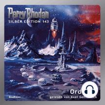 "Perry Rhodan Silber Edition 143: Ordoban: 1. Band des Zyklus ""Chronofossilien"""