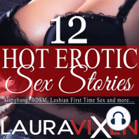 12 Hot Erotic Sex Stories: Gangbang, BDSM, Lesbian First Time sex and More...