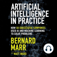 Artificial Intelligence in Practice: How 50 Successful Companies Used Artificial Intelligence to Solve Problems