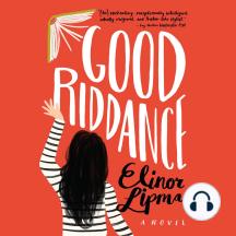 Good Riddance: A Novel