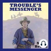 Trouble's Messenger