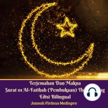 Terjemahan Dan Makna Surat 01 Al-Fatihah (Pembukaan) The Opening Edisi Bilingual: The Opening Edisi Bilingual