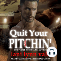 Quit Your Pitchin'