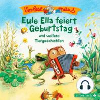 Eule Ella feiert Geburtstag und weitere Tiergeschichten
