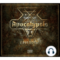 Apocalypsis, Season 1, Episode 5