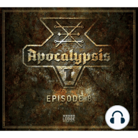 Apocalypsis, Season 1, Episode 8