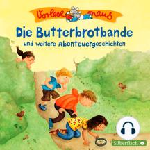 Die Butterbrotbande und weitere Abenteuergeschichten