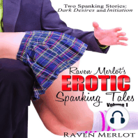 Raven Merlot's Erotic Spanking Tales Volume 1: Two Spanking Stories: : Dark Desires and Initiation