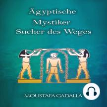 Ägyptische Mystiker : Sucher des Weges