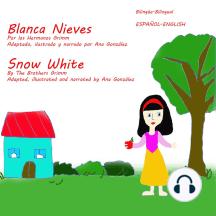 Blanca Nieves (Snow White): Bilingual – Español English