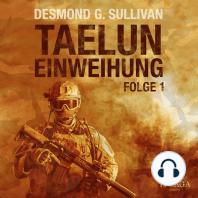 Taelun, Folge 1