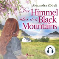 Der Himmel über den Black Mountains (Ungekürzt)