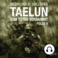 Taelun, Folge 8
