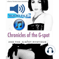 Chronicles of the G-Spot: And the G-Spot Mystique
