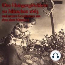 Anton Frieslinger, Das Hungerglöcklein zu München 1663 und andere Geschichten aus dem alten München