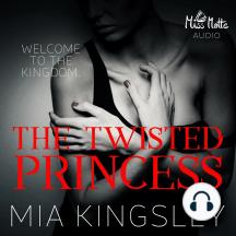The Twisted Princess: Welcome To The Kingdom