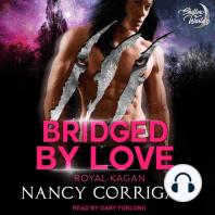 Bridged by Love