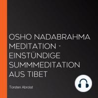 OSHO Nadabrahma Meditation - Einstündige Summmeditation aus Tibet