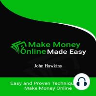 Make Money Online Made Easy