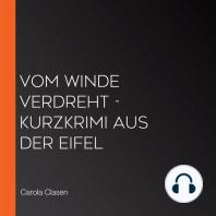 Vom Winde verdreht - Kurzkrimi aus der Eifel