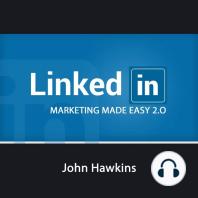 LinkedIn: Marketing 2.0 Made Easy