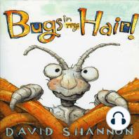 Bugs in My Hair!