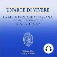 Un'arte di vivere: La meditazione Vipassana come insegnata da S.N. Goenka