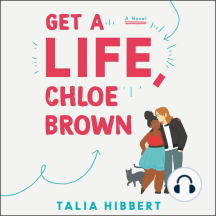 Get a Life, Chloe Brown: A Novel