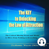 The KEY to Unlocking the Law of Attraction: The Critical Missing Secrets and Model to Move from Nothing to Everything