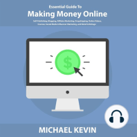 Essential Guide to Making Money Online: Self-Publishing, Blogging, Affiliate Marketing, Dropshipping, Online Videos, Courses, Merch, Social Media Influencer Marketing, and Retail Arbitrage