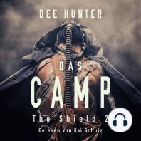 Das Camp. Band 2 der Shield-Trilogie