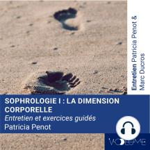 Sophrologie 1: Dimension corporelle