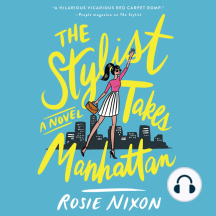 The Stylist Takes Manhattan: A Novel