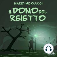 Il Dono Del Reietto